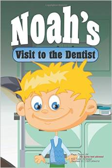 Top 10 Dental Books For Kids: Noah's Visit To The Dentist