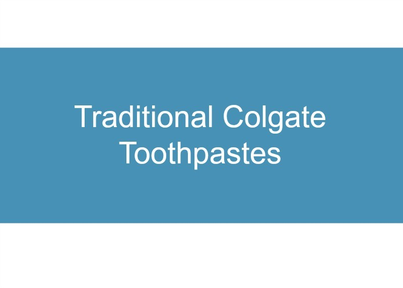 Introduction to Traditional Colgate Toothpastes