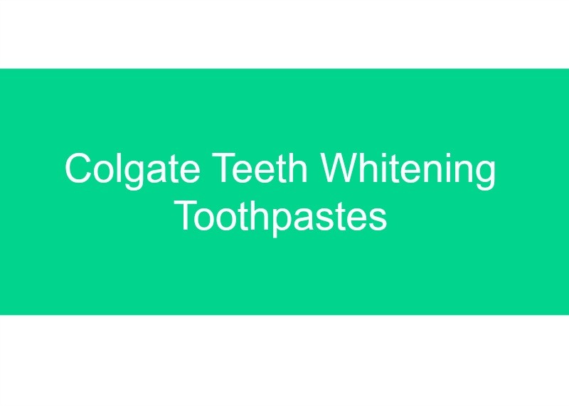 Introduction to Colgate Teeth Whitening Toothpastes