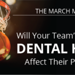March Madness and Basketball Players Dental Health