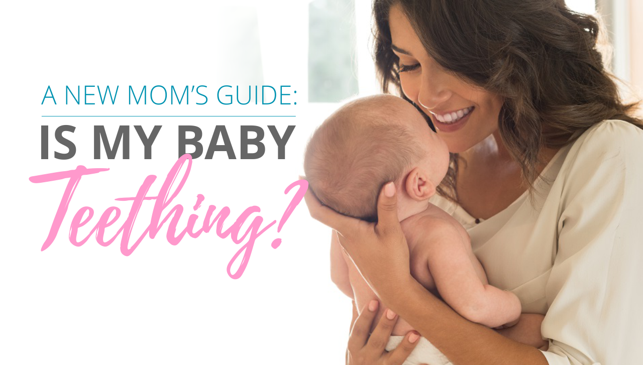 A New Moms Guide: Is My Baby Teething?
