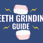Complete Guide to Teeth Grinding